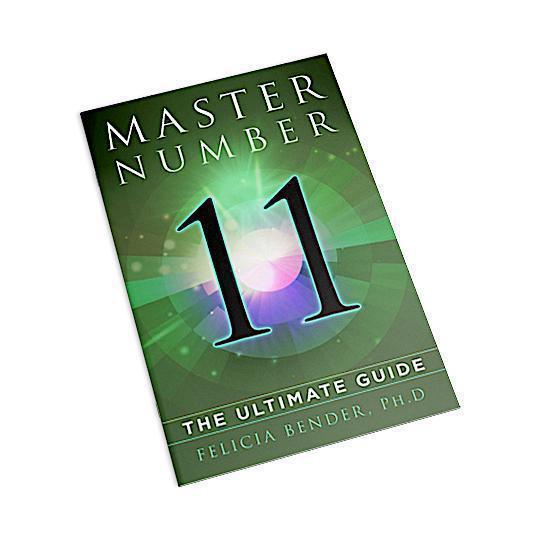 Master Number 11: The Ultimate Guide (PDF) | Felicia Bender