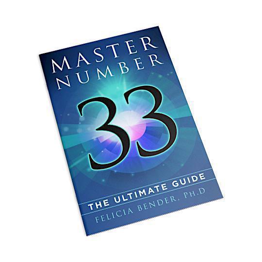 Master Number 33: The Ultimate Guide (PDF)   Felicia Bender